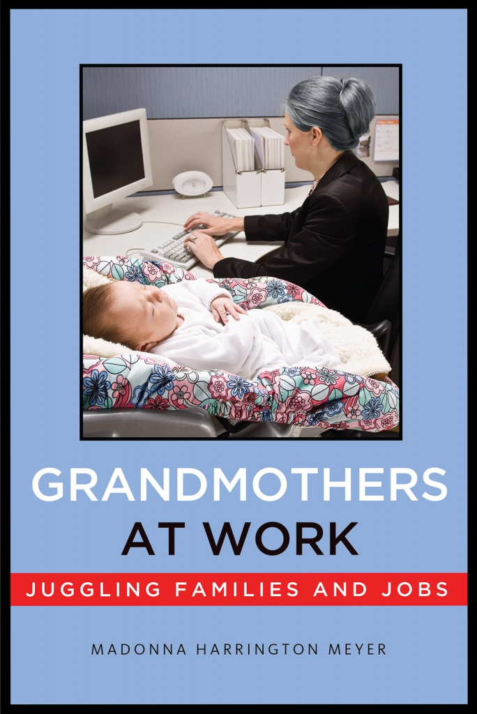 Grandmothers At Work, written by sociologist Madonna Harrington Meyer and published by New York University Press, is a study of working women who are also making significant contributions of time and money to their grandchildren.
